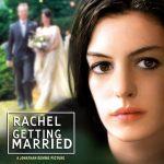 Рейчъл се омъжва (Rachel Getting Married)
